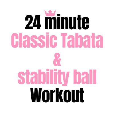 24 Minute Classic Tabata Stability Ball Workout
