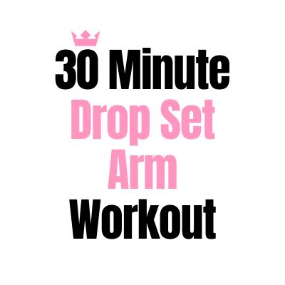 30 Minute Drop Set Arm Workout