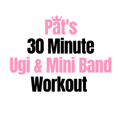 Pat's 30 Minute Ugi & Mini Band Workout