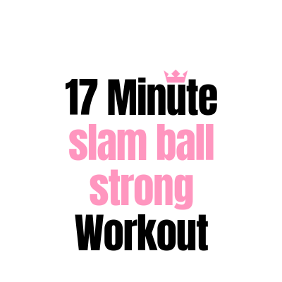 17 Minute Slam Ball Strong Workout