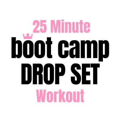 25 Minute Boot Camp Drop Set Workout