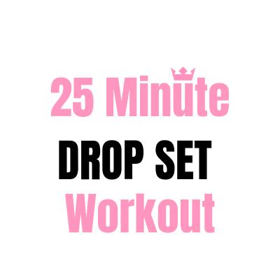 25 Minute Drop Set Workout
