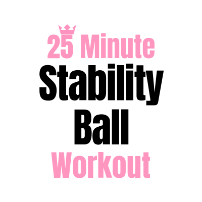 25 Minute Stability Ball Workout