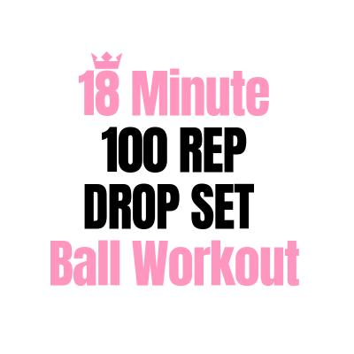 18 Minute 100 Rep Drop Set Ball Workout