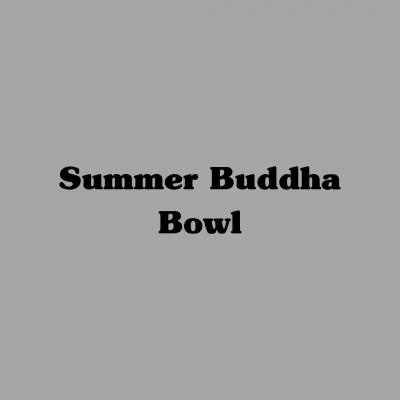 Summer Buddha Bowl