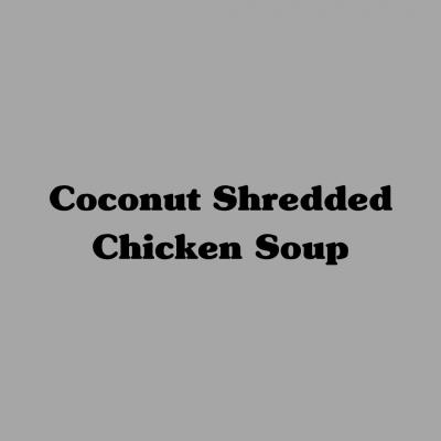 Coconut Shredded Chicken Soup