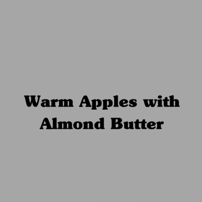 Warm Apples with Almond Butter