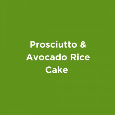 Prosciutto & Avocado Rice Cake