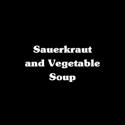 Sauerkraut & Vegetable Soup