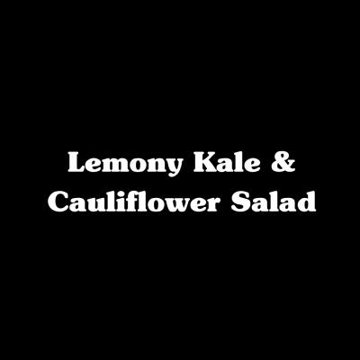 Lemony Kale & Cauliflower Salad