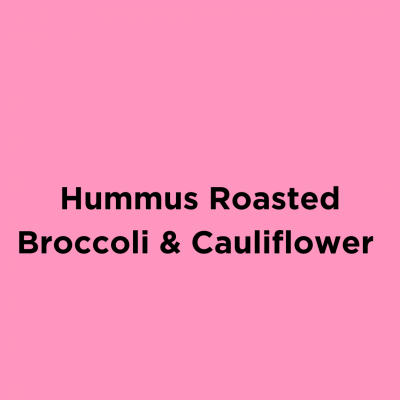 Hummus Roasted Broccoli & Cauliflower