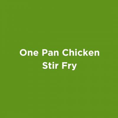 One Pan Chicken Stir Fry