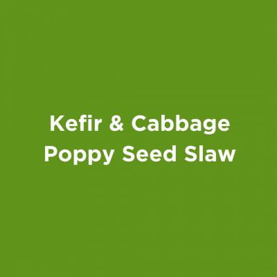 Kefir & Cabbage Poppy Seed Slaw