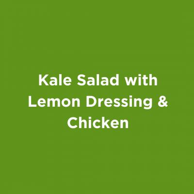 Kale Salad with Lemon Dressing & Chicken