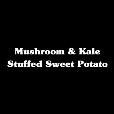 Mushroom Kale Stuffed Sweet Potatoes