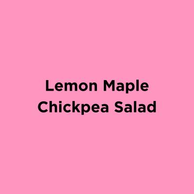 Lemon Maple Chickpea Salad