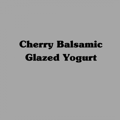 Cherry Balsamic Glazed Yogurt