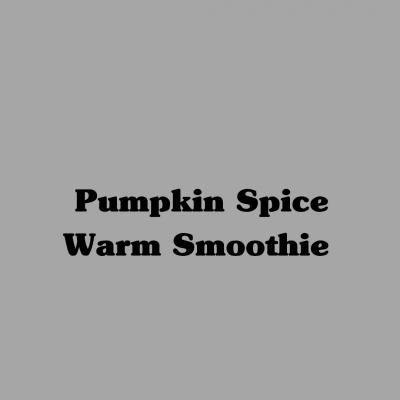 Pumpkin Spice Warm Smoothie