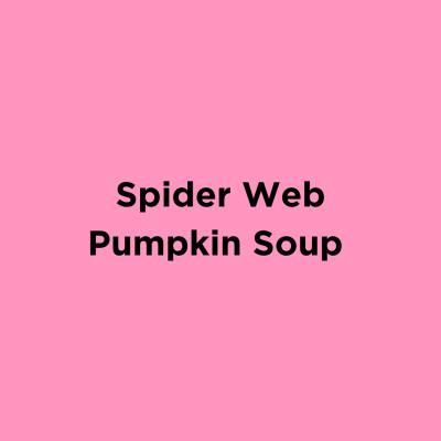 Spider Web Pumpkin Soup