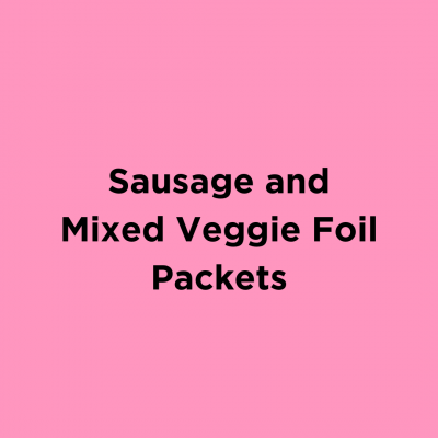 Sausage and Mixed Veggie Foil Packets