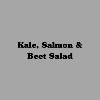 Kale Salmon & Beet Salad