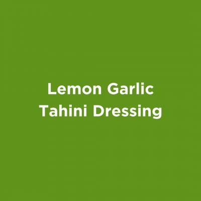 Lemon Garlic Tahini Dressing