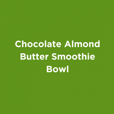 Chocolate Almond Butter Smoothie Bowl