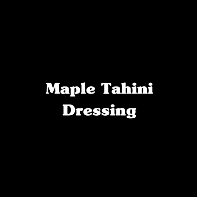 Maple Tahini Dressing