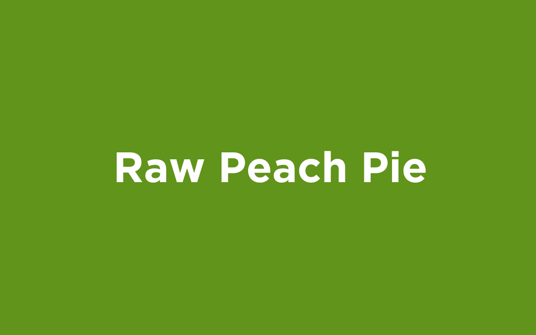 Raw Peach Pie