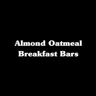 Almond Oatmeal Breakfast Bars