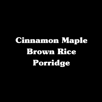 Cinnamon Maple Brown Rice Porridge