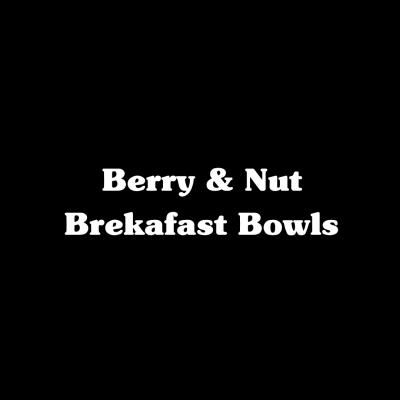Berry & Nut Breakfast Bowls