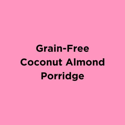 Grain-Free Coconut Almond Porridge