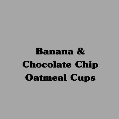 Banana & Chocolate Chip Oatmeal Cups
