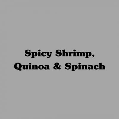 Spicy Shrimp, Quinoa & Spinach