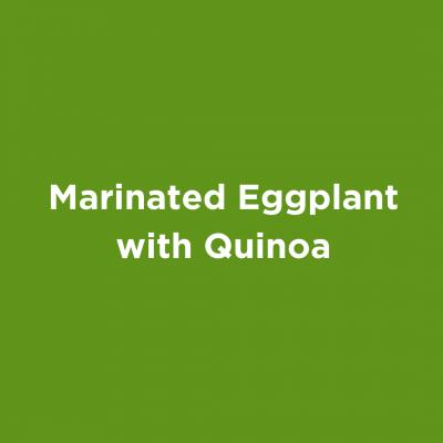 Marinated Eggplant with Quinoa