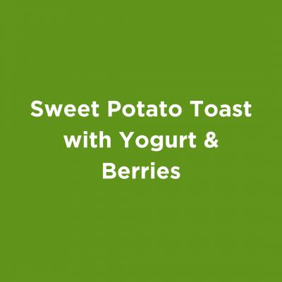 Sweet Potato Toast with Yogurt & Berries