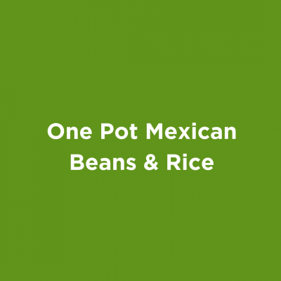 One Pot Mexican Beans and Rice