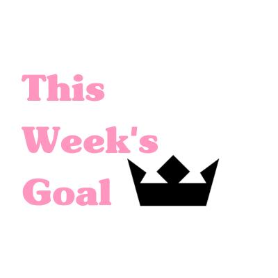 This Week's Goal: April Week 4