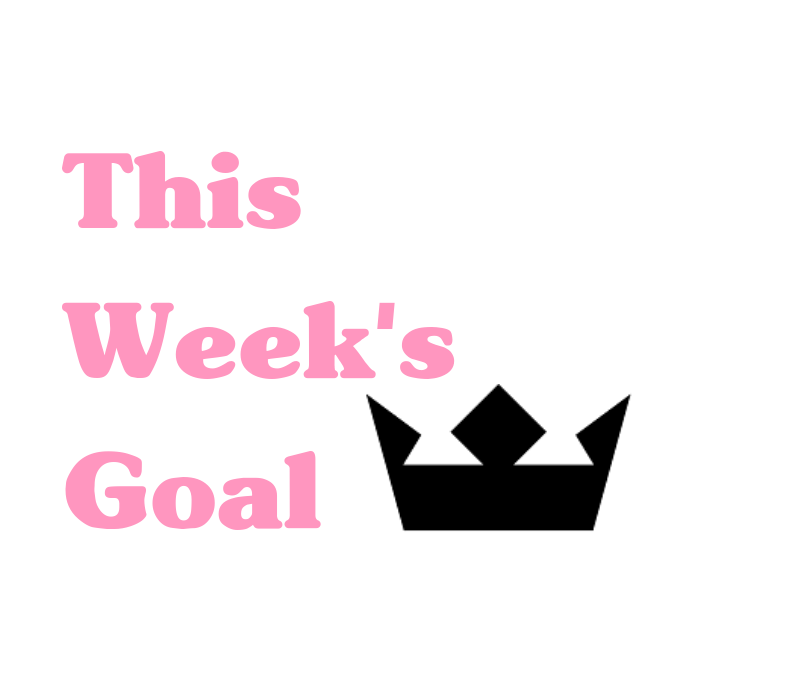 This Week's Goal: July Week 5