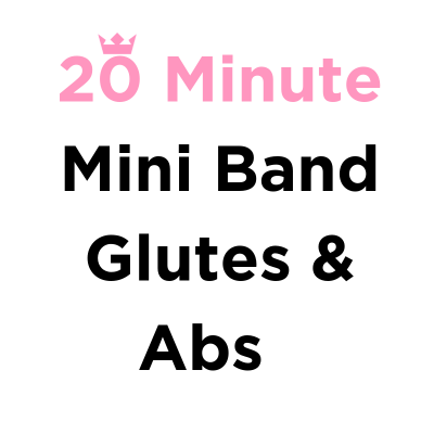 20 Minute Mini Band Glute & Abs