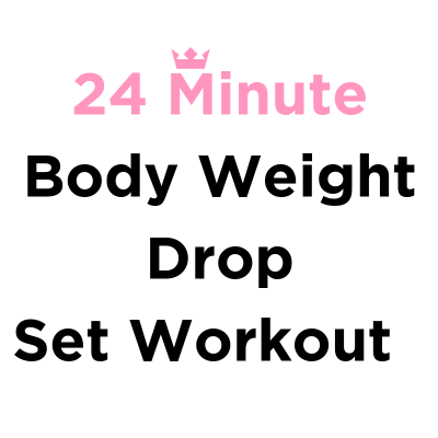 24 Minute Body Weight Drop Set Workout