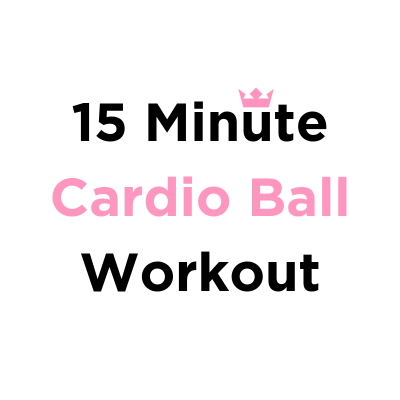15 Minute Cardio Ball Workout