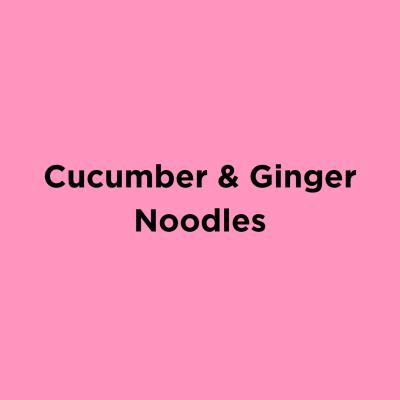 Cucumber & Ginger Noodles