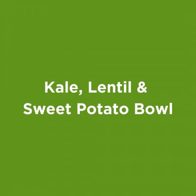 Kale, Lentil & Sweet Potato Bowl
