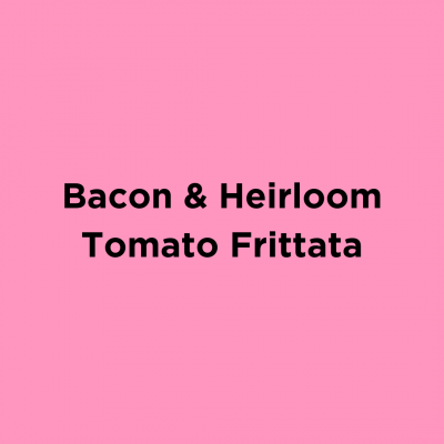 Bacon & Heirloom Tomato Frittata