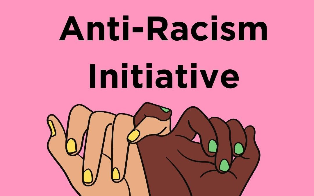 Our Anti-Racism Initiatives