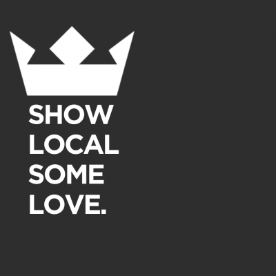 SHOW LOCAL SOME LOVE.