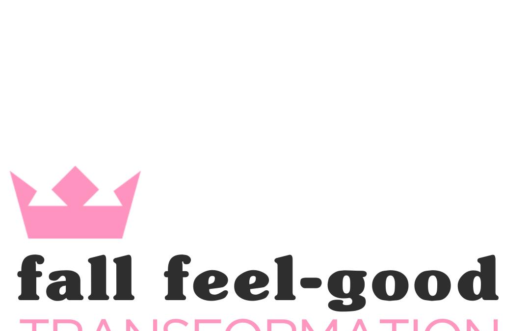 Fall Feel-Good Transformation