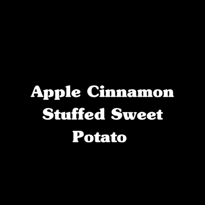 Apple Cinnamon Stuffed Sweet Potato